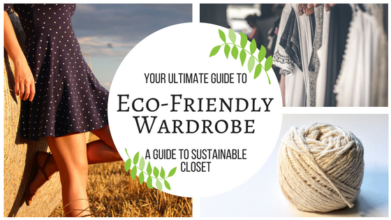 Your Ultimate Guide to an Eco-Friendly Wardrobe - Blog Banner
