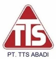 Lowongan Kerja PT TTS Abadi