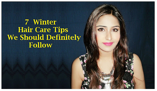 7 Winter Hair Care Tips We Should Definitely Follow