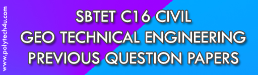 SBTET C16 GEO TECHNICAL ENGINEERING PREVIOUS QUESTION PAPERS CIVIL