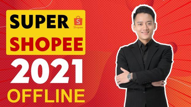 Khóa học super shopee offline mới nhất 2021 - Hoàng Mạnh Cường