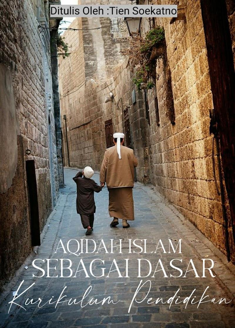 Akidah Islam Sebagai Dasar Kurikulum Pendidikan