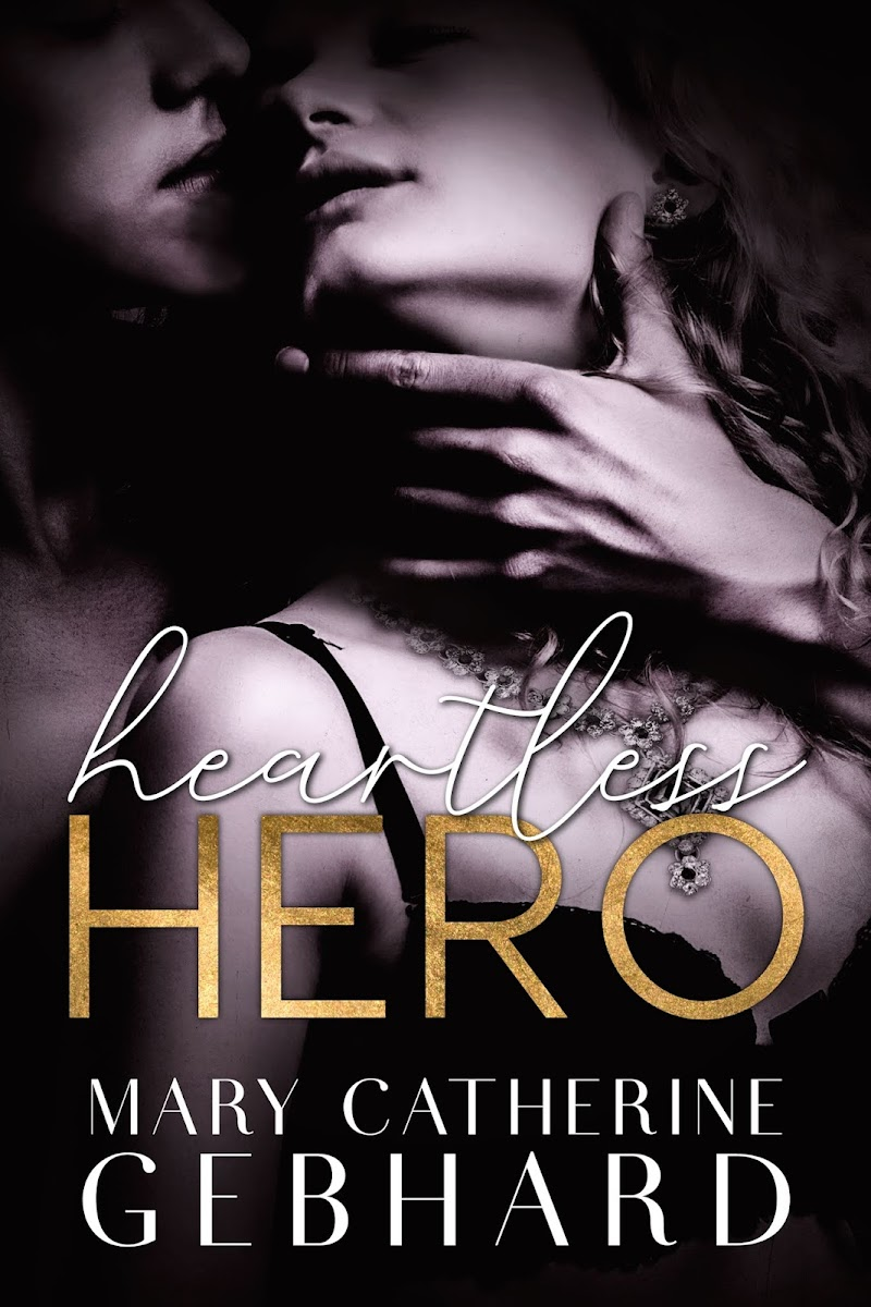 REVIEW: HEARTLESS HERO BY MARY CATHERINE GEBHARD