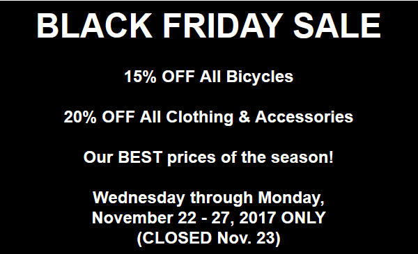 4c523110a24 The Century Cycles Black Friday Sale starts NOW! Our BEST prices of the  year on bicycles (ALL 15% OFF) and clothing/parts/accessories (ALL 20% OFF)!