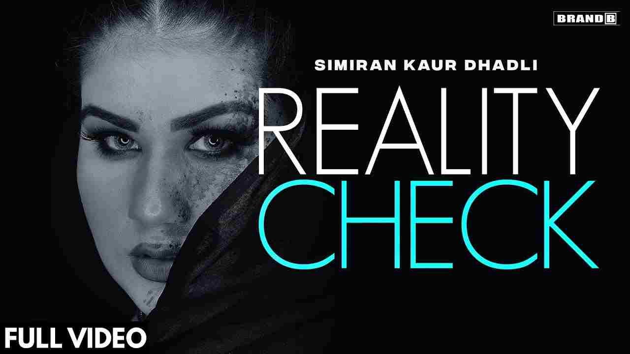 रियालिटी चेक Reality check lyrics in Hindi Simiran Kaur Dhadli Punjabi Song