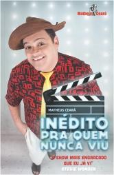 Matheus Ceará: Inédito para Quem Nunca Viu – Nacional (2016)