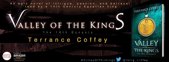Blog Tour: VALLEY OF THE KINGS: THE 18TH DYNASTY by Terrance Coffey