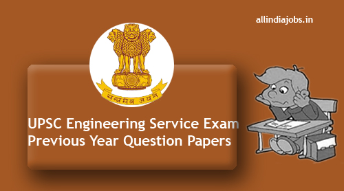 UPSC Engineering Service Exam Previous Year Question Papers