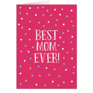 Mother's Day Greeting Cards - Best Mom Ever | Pink Confetti Polka Dots Card