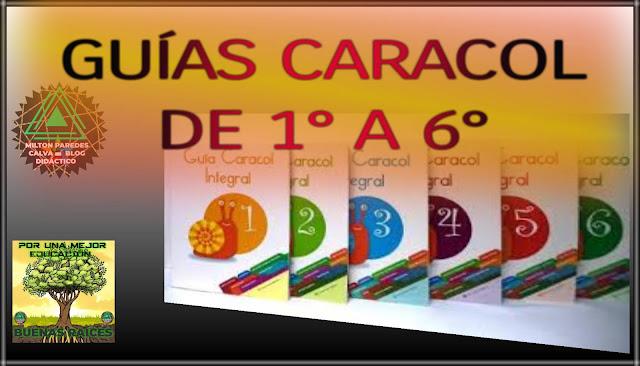 GUÍAS CARACOL INTEGRAL-DE PRIMERO A SEXTO GRADO