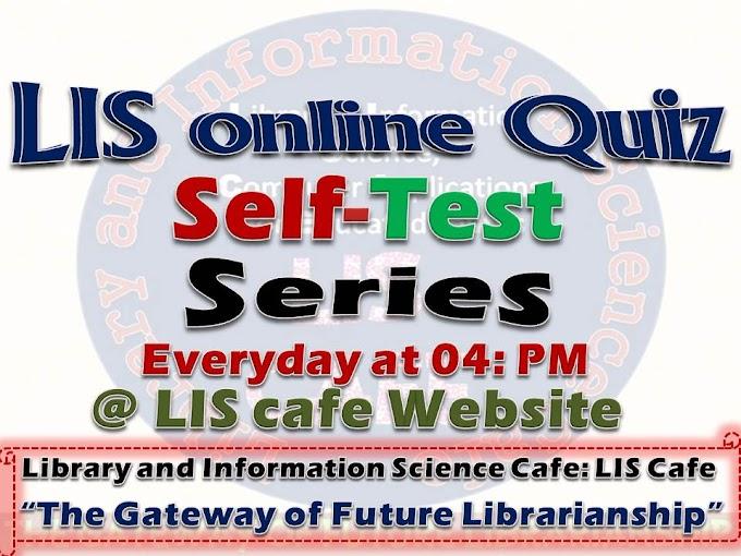 ✅LIS online Quiz Self-Test Series (Everyday @4 PM-10 Question with Answer)