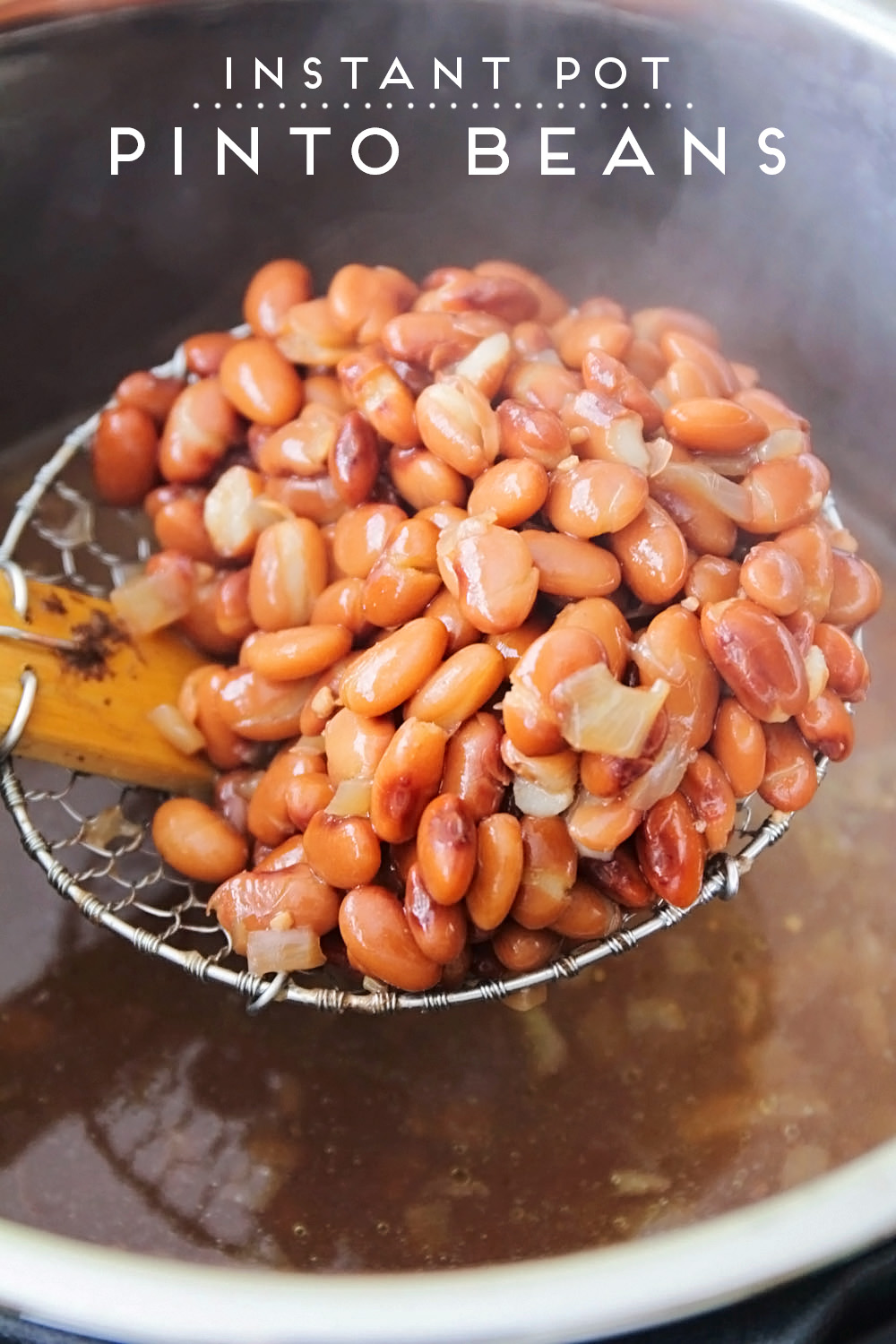 These delicious Instant Pot pinto beans are so easy to make, and make amazing refried beans too!