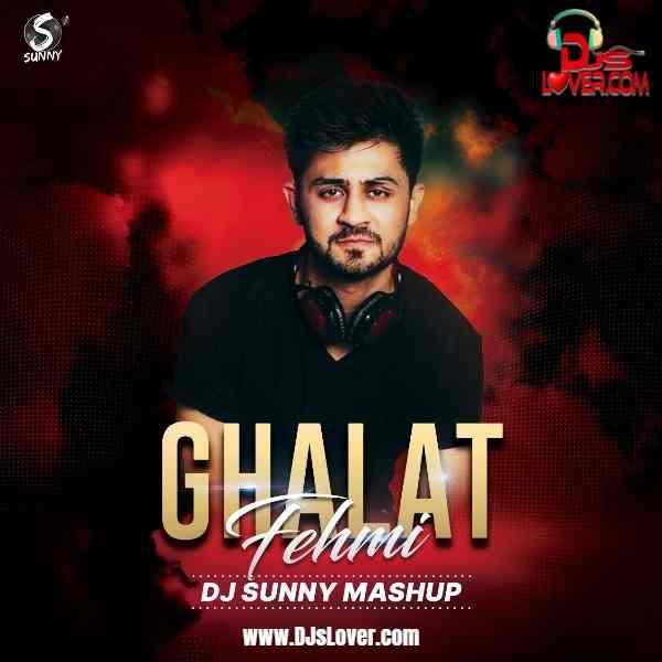 Ghalat Fehmi Mashup DJ Sunny Tarasti Hain Nigahen mp3 download