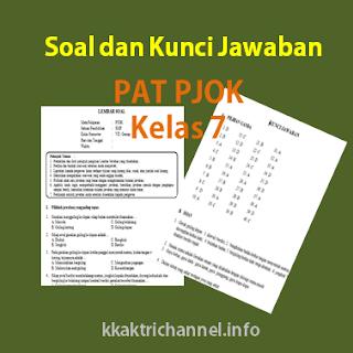 Soal dan Kunci Jawaban PAT PJOK Kelas 7 K13