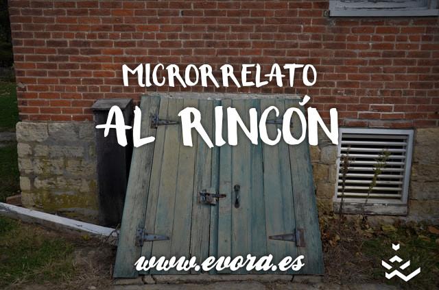 Microrrelato: Al rincón