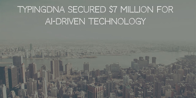 AI Startup, TypingDNA, has secured $7 Million in Funding