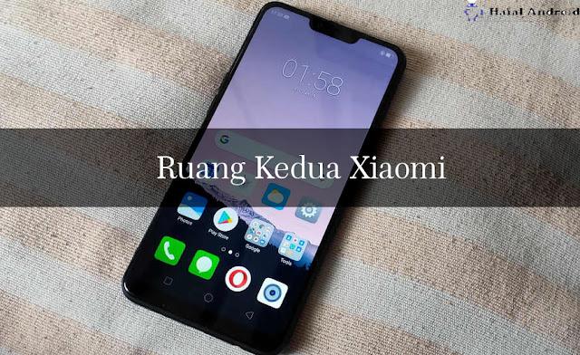 √ Fitur Ruang Kedua Xiaomi Serasa Memiliki 2 Hp!!