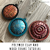Helen Breil's Domed Polymer Clay Pendant Tutorial Using Wood Frames