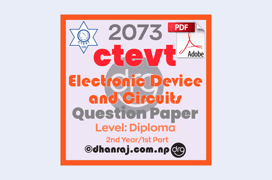 Electronic-Device-and-Circuits-Question-Paper-2073-CTEVT-Diploma-2nd-Year-1st-Part