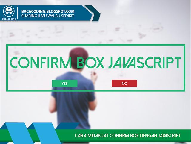 Cara Membuat Confirm Box dengan JavaScript