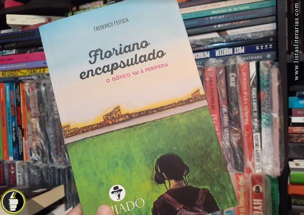 post%2Blegende%2Bnew%2Bcopy - 10 Considerações sobre Floriano encapsulado, de Frederico Feitoza ou sobre juventudes e perdas
