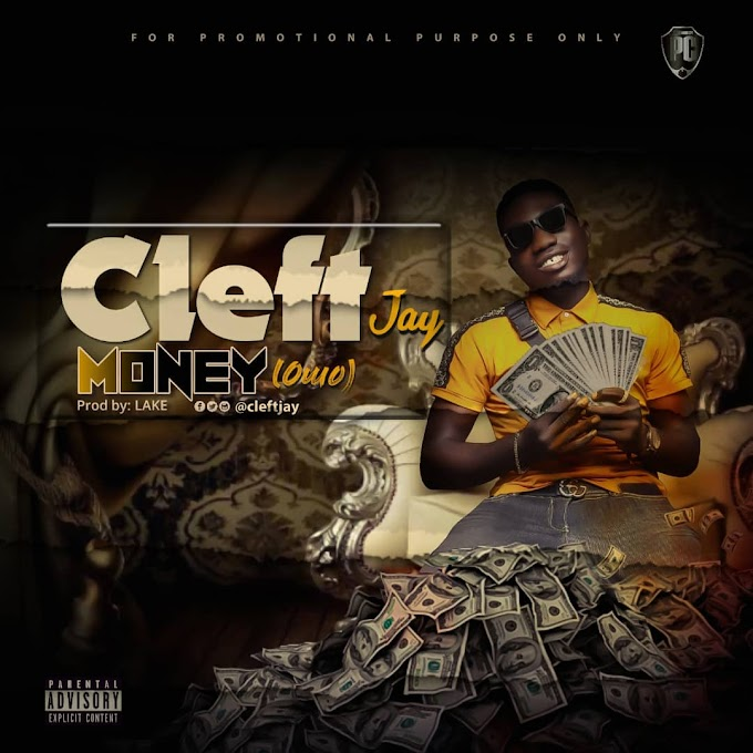 [ MUSIC ] CLEFT JAY - MONEY ( OWO ) | MP3 DOWNLOAD
