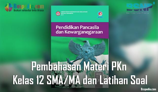 Pembahasan Materi PKn Kelas 12 SMA/MA dan Latihan Soal