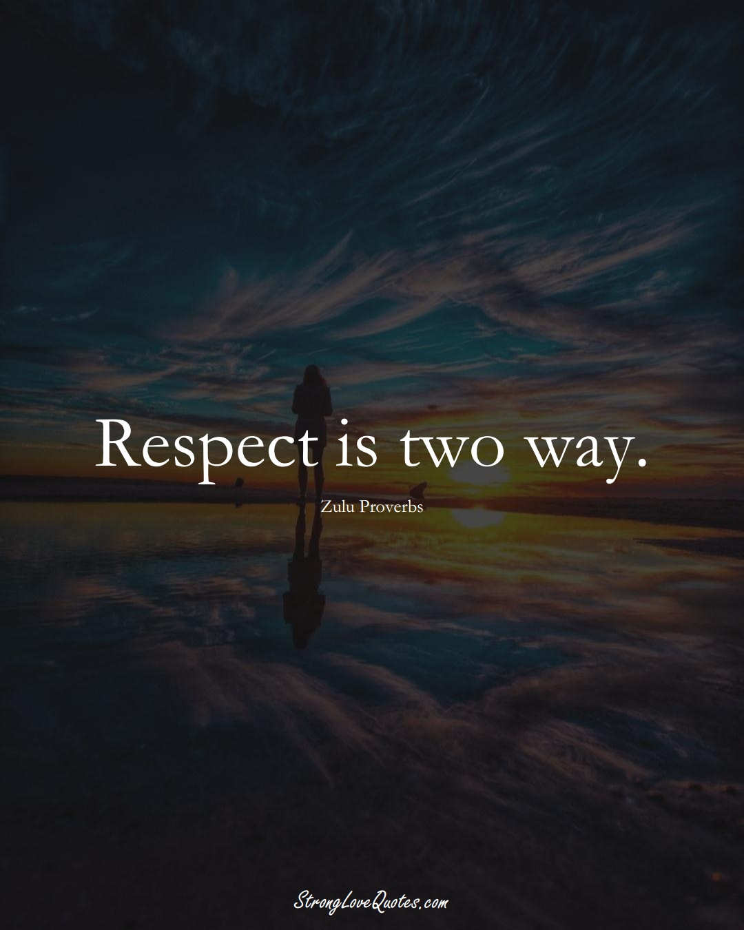 Respect is two way. (Zulu Sayings);  #aVarietyofCulturesSayings