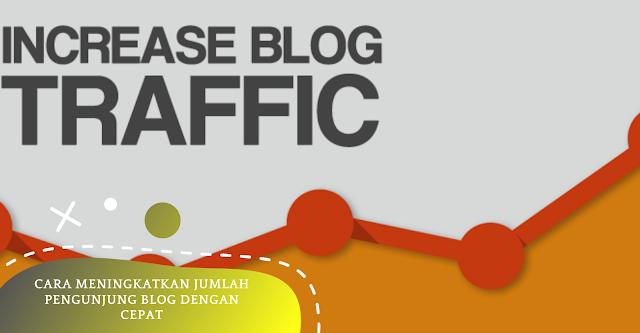 Cara Meningkatkan Jumlah Pengunjung Blog Dengan Cepat