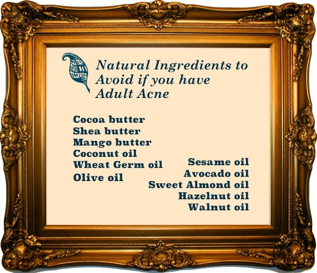 Natural ingredients to avoid if you have adult acne.