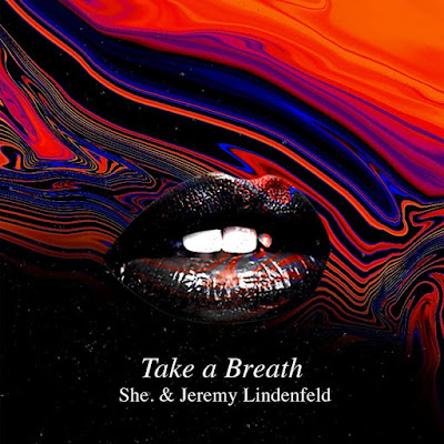 She. Drops New Single 'Take A Breath' ft. Jeremy Lindenfeld