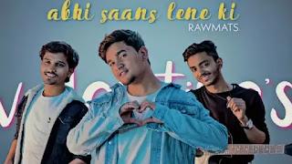 Abhi Saans Lene Ki Fursat Nahi Hai Lyrics in english - Rawmats
