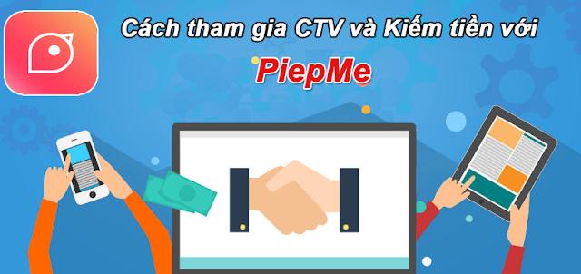 piepme kiếm tiền khi tham gia CTV, kiếm tiền với piepme, piepme kiem tien, kiem the cao