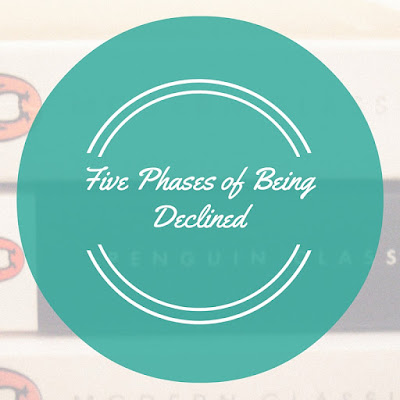 Five Phases of Being Declined