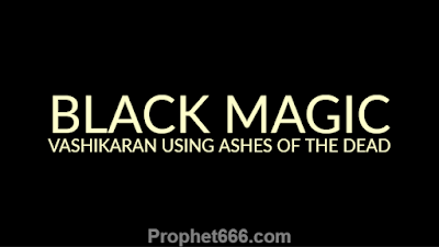 Black Magic Occult Spell Using Ashes of the Dead