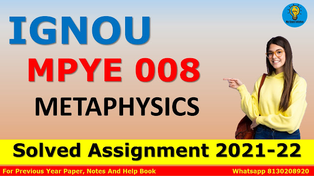 MPYE 008 METAPHYSICS Solved Assignment 2021-22