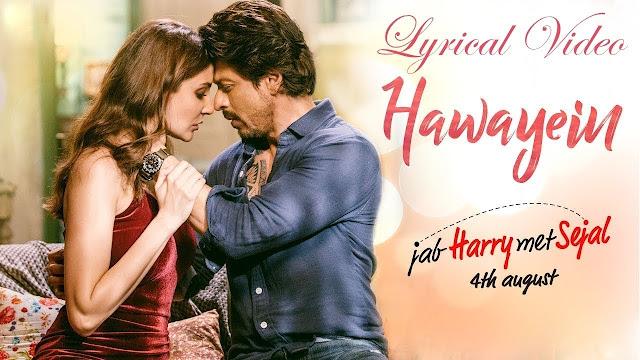 HAWAYEIN SONG LYRICS - JAB HARRY MET SEJAL