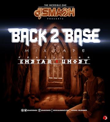 MIXTAPE: DJ Smash Back 2 Base Mixtape