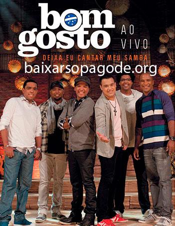 cd Bom Gosto - Deixa Eu Cantar Meu Samba (2011)