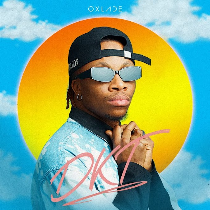 [Mp3] Oxlade – DKT (Dis Kind Thing)