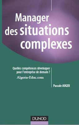 Télécharger Livre Gratuit Manager des situations complexes pdf