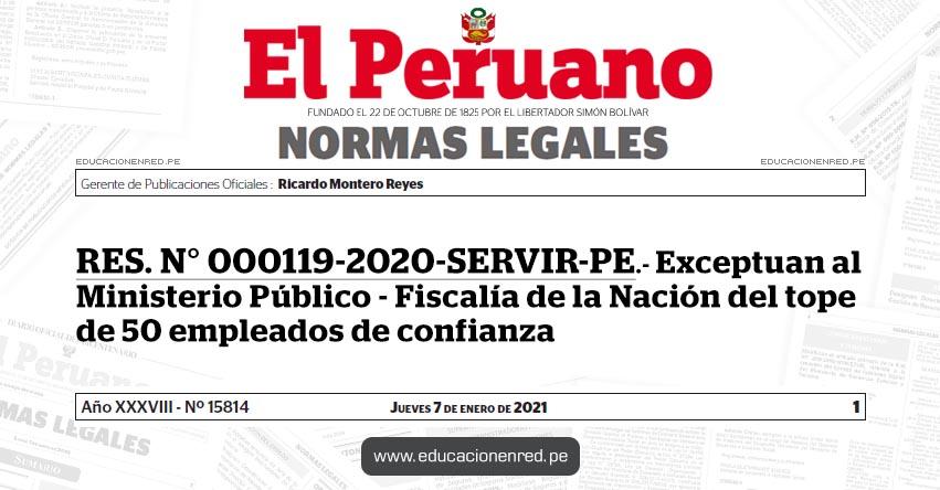 RES. N° 000119-2020-SERVIR-PE.- Exceptuan al Ministerio Público - Fiscalía de la Nación del tope de 50 empleados de confianza