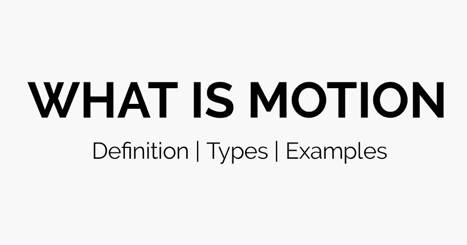 What is Motion? Definition, Examples and Types