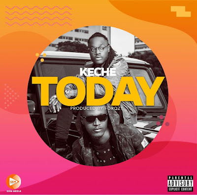 Keche - TODAY (Prod. By Forqzy - Official Music Video & Audio MP3)