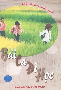 Bài ca đi học: Những bài hát trong chương trình âm nhạc Tiểu học - Đào Ngọc Dung