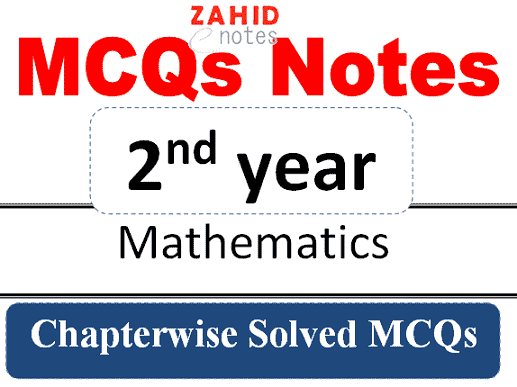 2nd year math mcqs chapter wise solved notes pdf