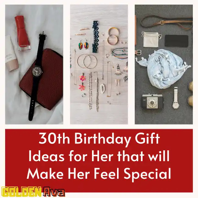 30th Birthday Gift Ideas for Her that will Make Her Feel Special