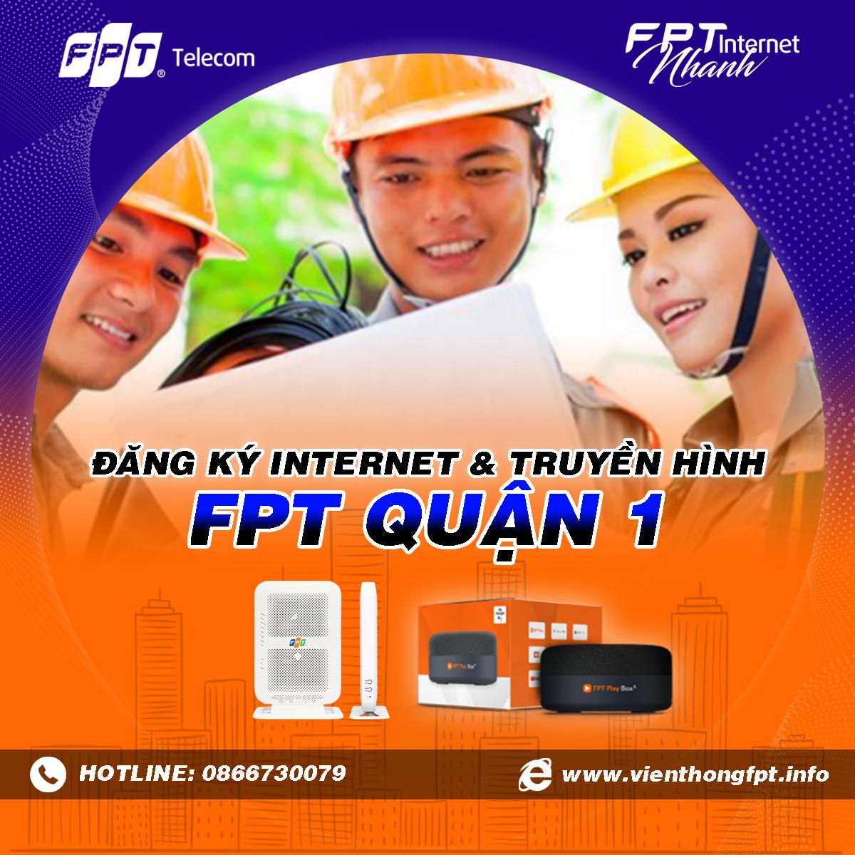 Chi nhánh FPT Quận 1 - Tổng đài lắp mạng Internet và Truyền hình FPT