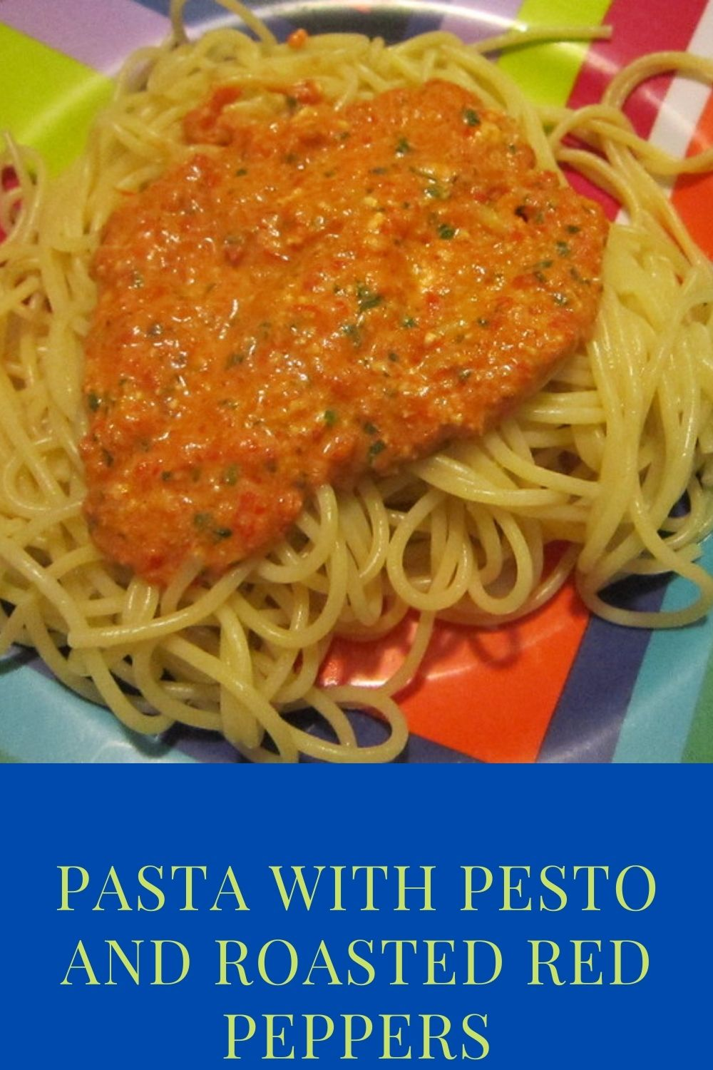 Pasta with Pesto and Roasted Red Peppers