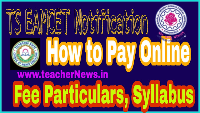 TS EMACET 2020 Notification | Online Apply,  Fee Particulars of Admission in to Engineering Agriculture and Pharma Courses